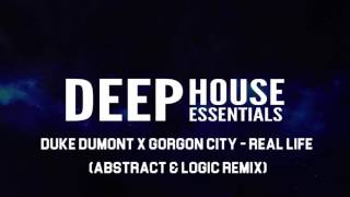 Duke Dumont x Gorgon City - Real Life (Abstract & Logic Remix)