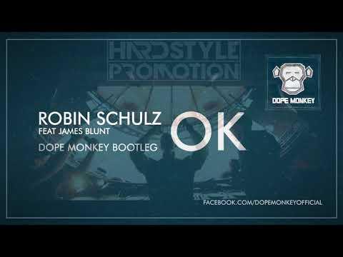 Robin Schulz feat James Blunt - OK (Dope Monkey Edit) (Hardstyle)