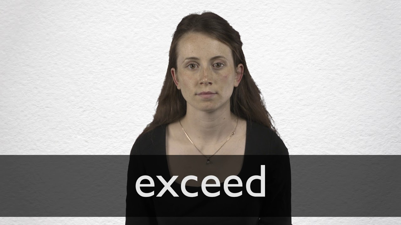 How to pronounce EXCEED in British English