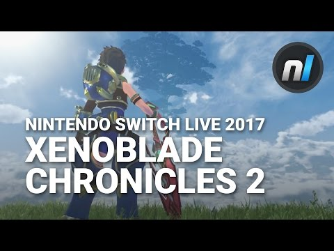 Xenoblade Chronicles 2 Official Trailer | Nintendo Switch Presentation 2017