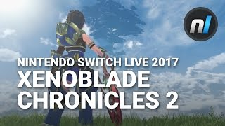 Xenoblade Chronicles 2 Official Trailer | Nintendo Switch Presentation 2017