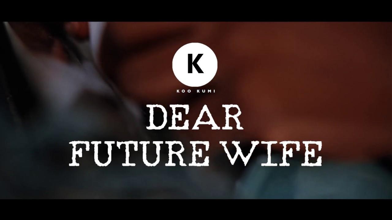 Koo Kumi- Dear Future Wife (Official Spoken Word Video)