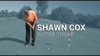Shawn Cox: Putting Stroke
