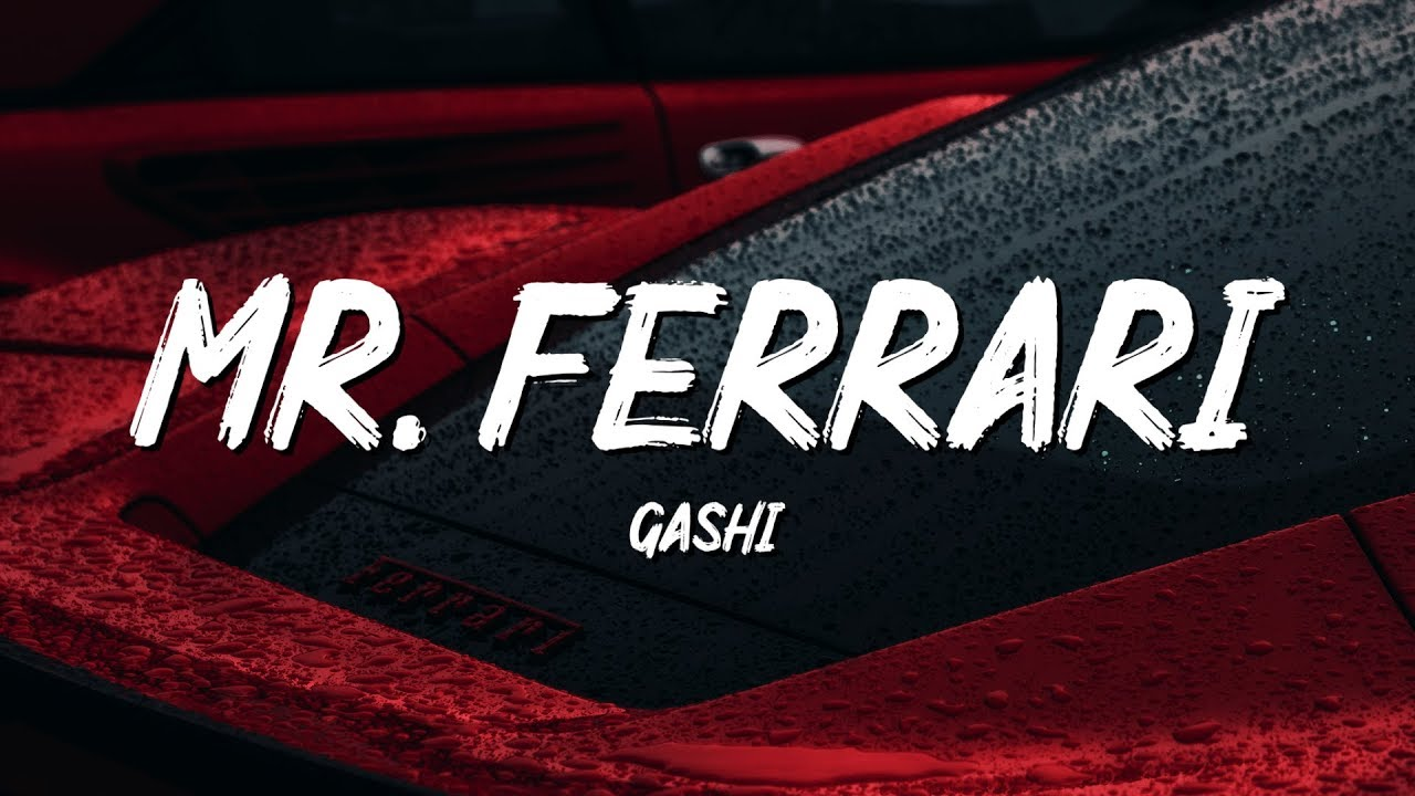 Gashi Mr Ferrari Lyrics Youtube