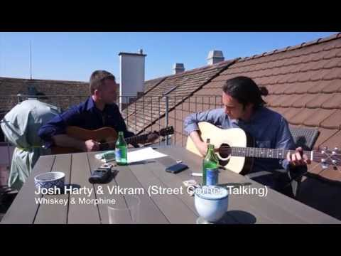 Whiskey and Morphine - Josh Harty & Vikram (Street Corner Talking)