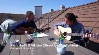 Whiskey and Morphine - Josh Harty & Vikram (Street Corner Talking)