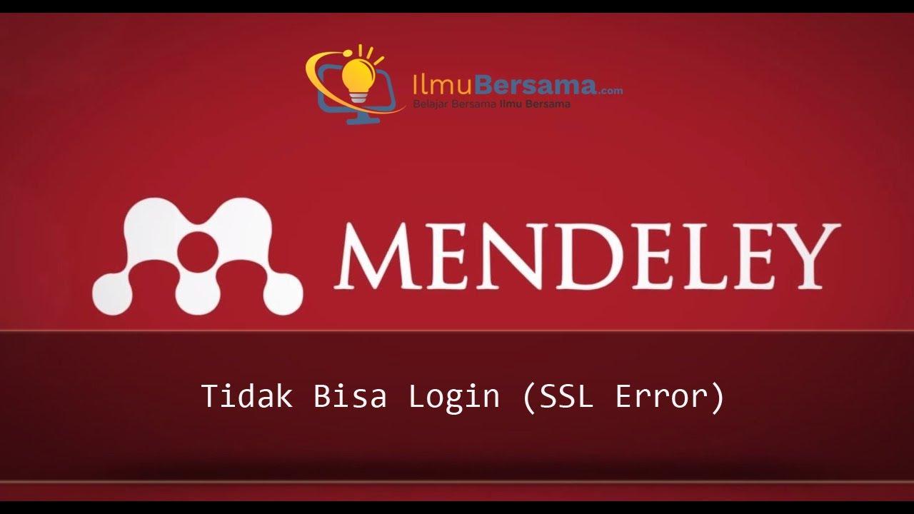 Tutorial Mendeley Bagian 12 - Tidak Bisa Login (SSL Error ...