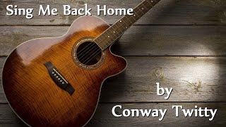Conway Twitty - Sing Me Back Home