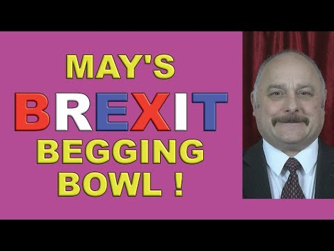 Theresa May has her Brexit Begging Bowl out!