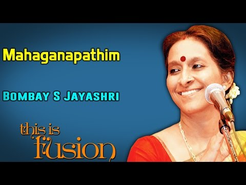 Mahaganapathim | Bombay S Jayashri (Album: This is Fusion)