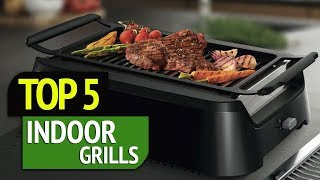 TOP 5: Indoor Grills 2018