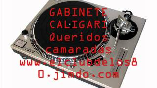 GABINETE CALIGARI - Queridos camaradas
