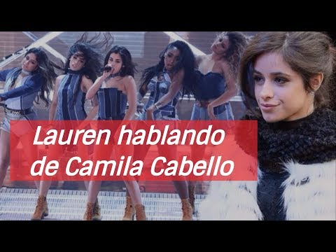 Lauren y Normani hablan sobre el drama que hay de Camila Cabello