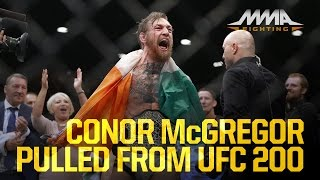 Conor McGregor Pulled From UFC 200