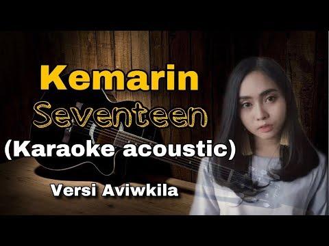 Free Download Kemarin -  Seventeen ( Acoustic Karaoke ) Versi Aviwkila By Alfahrus Mp3 dan Mp4