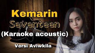 KEMARIN -  SEVENTEEN ( ACOUSTIC KARAOKE ) VERSI AVIWKILA by alfahrus mp3