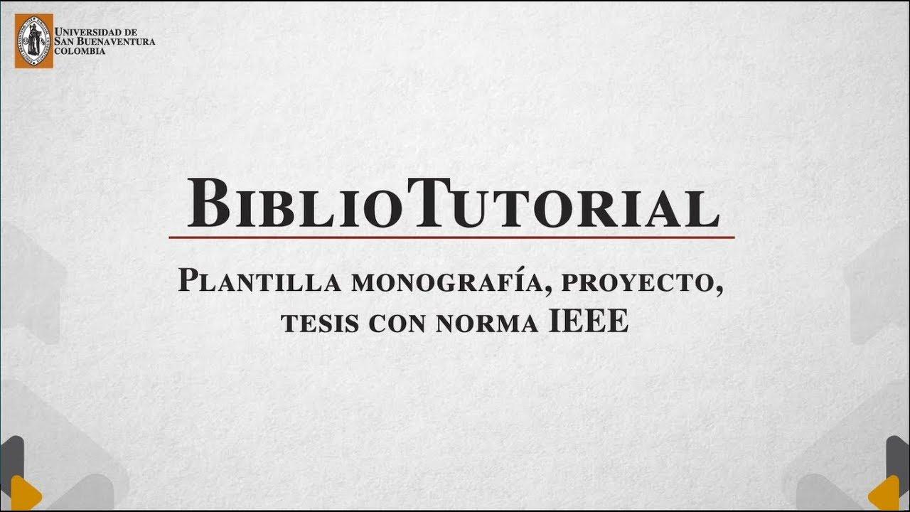 BiblioTutorial - Norma IEEE - Monografía, trabajo de grado, tesis ...