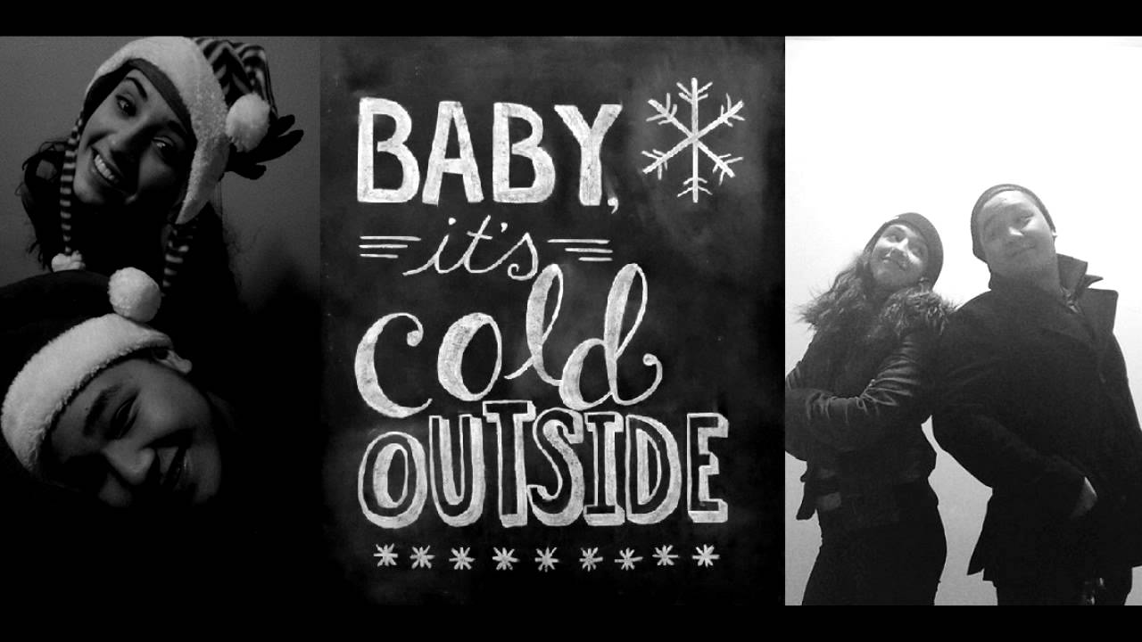 Baby Its Cold Outside Cover - YouTube