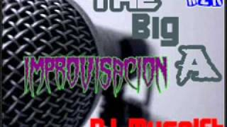 The Big A - Improvisación (Prod. By DJ Myselft).wmv
