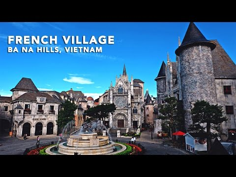 VIETNAM] BA NA HILLS – FRENCH VILLAGE Travel Guide, Da Nang