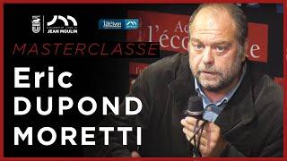 Master Class Éric Dupond Moretti | Acteurs de l'économie