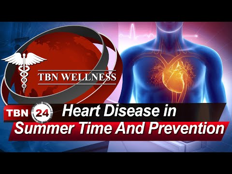 Heart Disease in Summer Time And Prevention | TBN WELLNESS | Episode 282