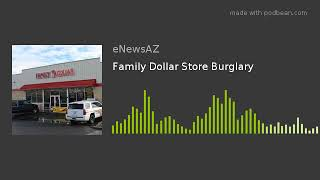 Family Dollar Store Burglary
