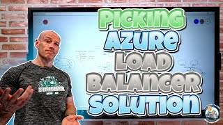 Picking the right Azure Load Balancing Solution