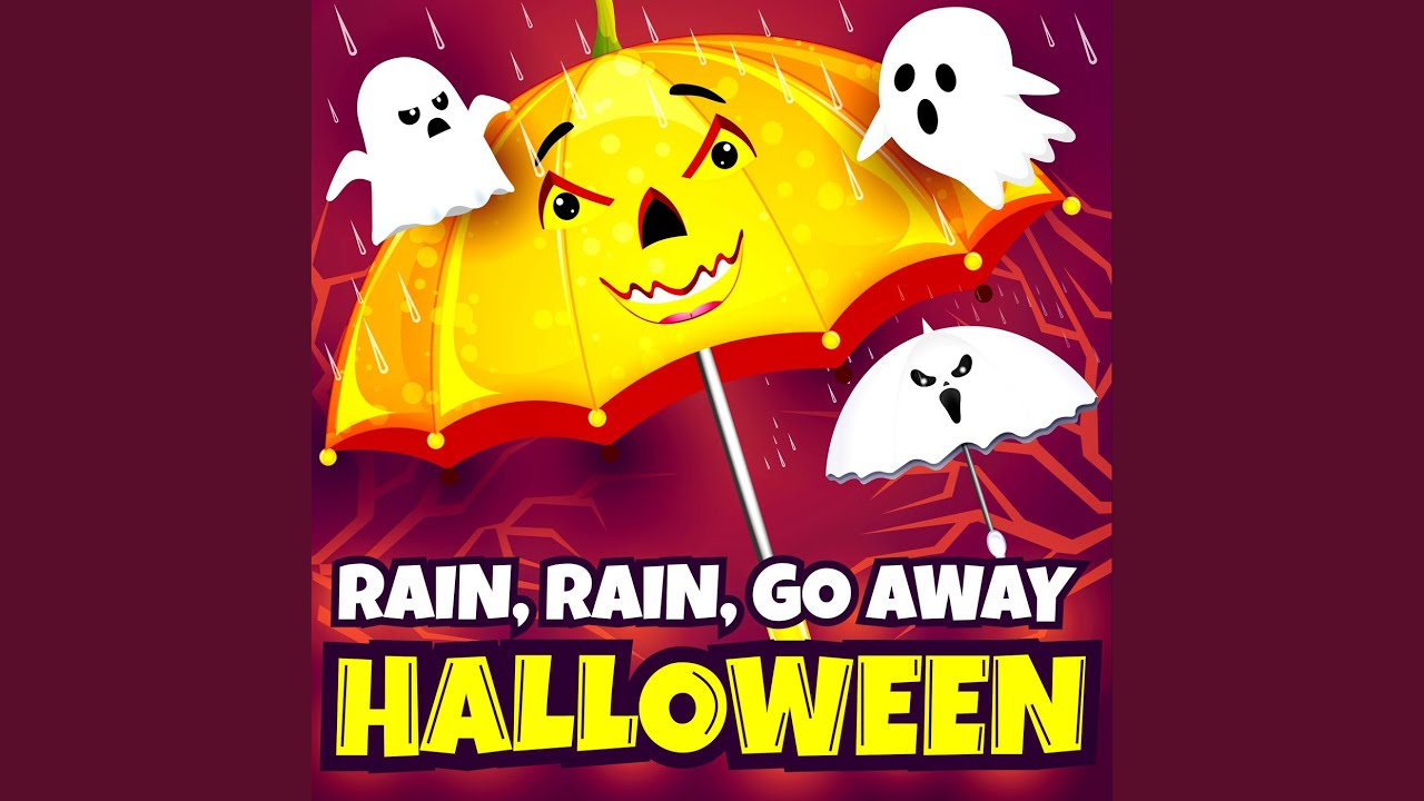 Rain Rain Go Away (Halloween)