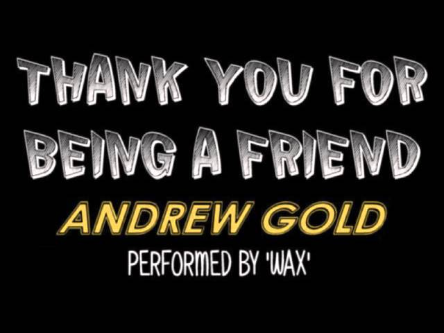 wax-thank-you-for-being-a-friend-andrew-gold-10cc-10ccfanclub