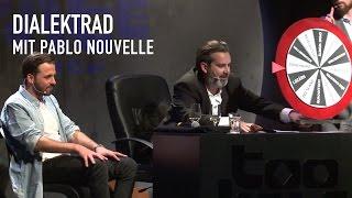 Das Dialektrad mit Pablo Nouvelle