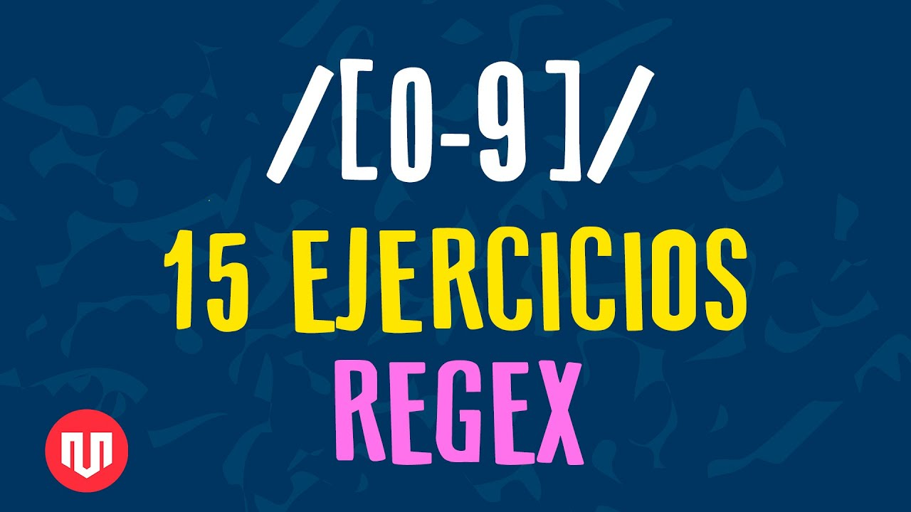 15 EJEMPLOS PARA APRENDER EXPRESIONES REGULARES (REGEX)