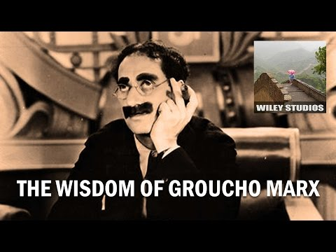 The Wisdom of Groucho Marx - Famous Quotes