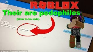 ROBLOX their are pedophiles(How to be safe on roblox)