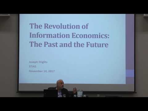 Joseph Stiglitz - STIAS Lecture on The Revolution of Information Economics