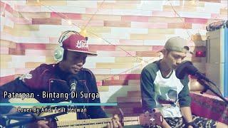 Paterpan Bintang Di Surga (Cover By Andi Feat Herwan)