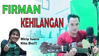 FIRMAN - KEHILANGAN (Cover Version) By.Soni Egi