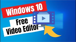 Windows 10 FREE Video Editor