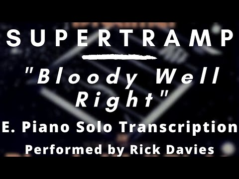 Supertramp - Bloody Well Right (E. Piano Solo Transcription)