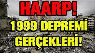 17 Ağustos 1999 Depremi Gerçekleri ve HAARP Projesi Teknolojisi