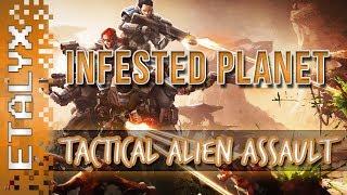 Infested Planet - Tactical Alien Assault!