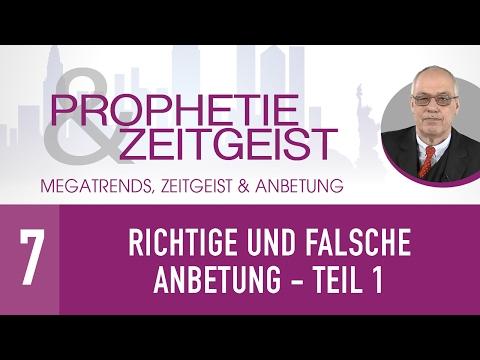 7. Richtige und falsche Anbetung Teil I - Megatrends, Zeitgeist & Anbetung - Gerhard Padderatz