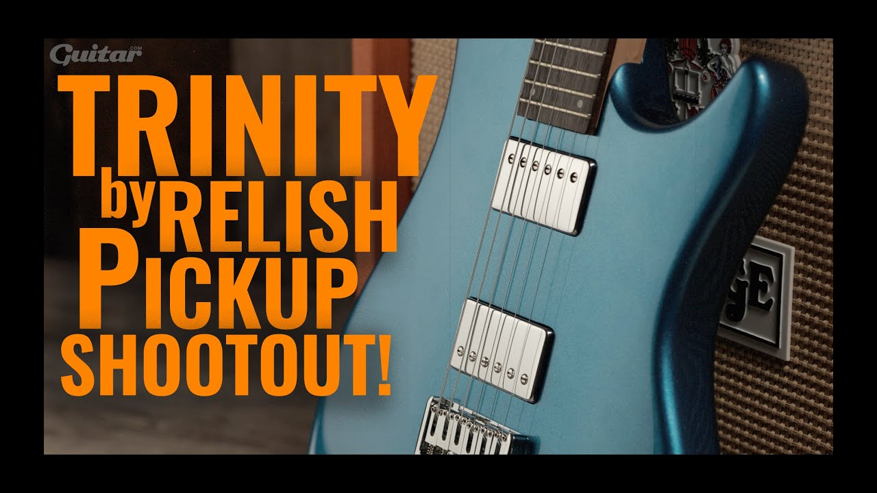 Trinity by Relish single-coil, humbucker and P-90 pickup shootout | Guitar.com