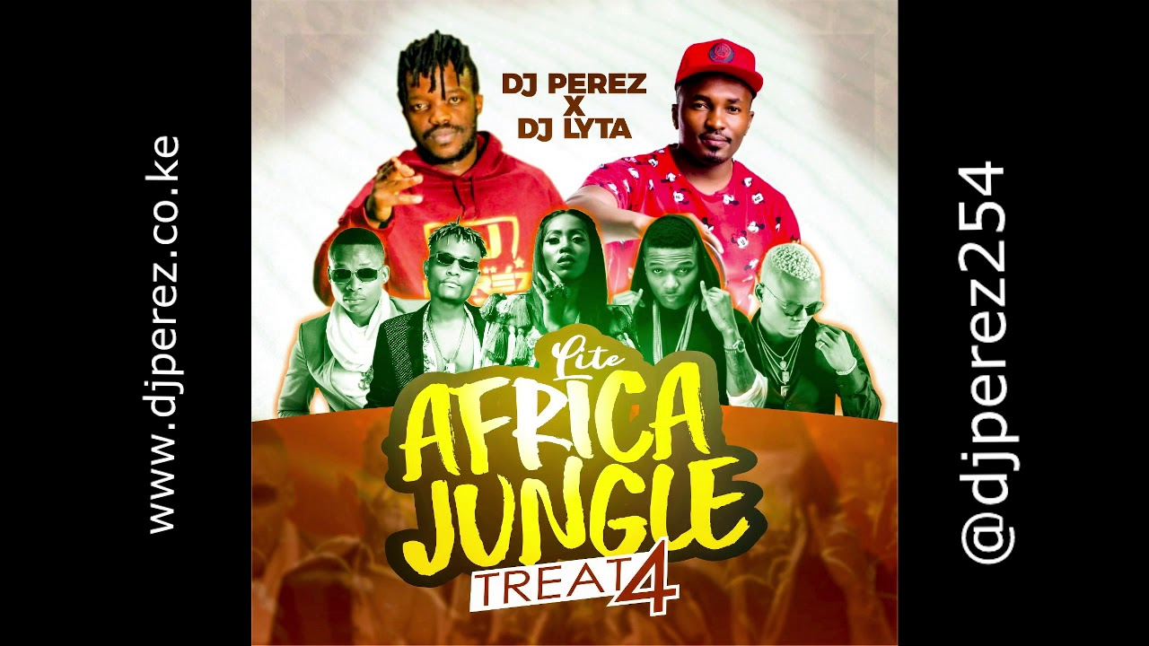 DJ LYTA x DJ PEREZ - 2020 BEST OF NAIJA, BONGO, KENYA & URBAN HITS,AFRICA JUNGLE TREAT 4