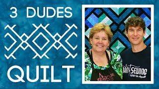 The Three Dudes Quilt: Easy Quilting With Rob Appell Of Man Sewing And Jenny Doan Of Msqc