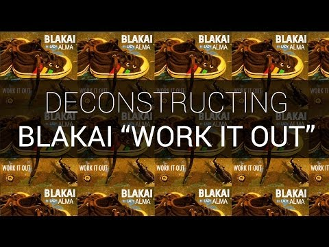 "Ableton Live Deconstruction - Blakai ""Work It Out"""