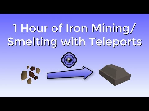 OSRS - 1 Hour of Iron Mining and Smelting with Teleports