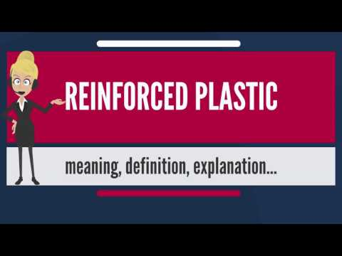 What is REINFORCED PLASTIC? What does REINFORCED PLASTIC mean? REINFORCED PLASTIC meaning