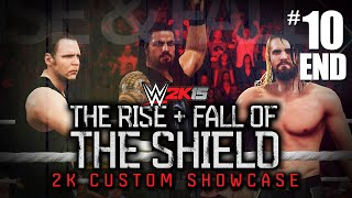 "WWE 2K15 - ""THE RISE & FALL OF THE SHIELD"" Showcase Ending [WWE 2K15 Custom 2K Showcase #10 Finale]"