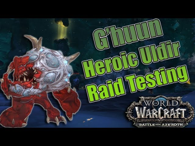 Battle for Azeroth - Final HEROIC Ghuun Uldir Raid Testing! Affliction Warlock with Logs!